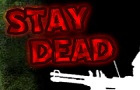 Stay Dead by mokshal1663