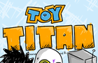 Toy Titan