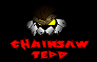 Chainsaw tedd intro