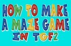 Make a Maze Game /w TGF2