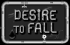 Desire to fall