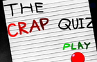 The Crap Quiz by jimmymadethis
