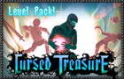 Cursed Treasure LevelPack