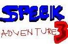 speek adventure 3 (again)