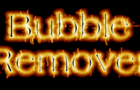 Bubble Remover
