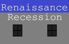 Renaissance Recession