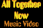 All Together Now Video