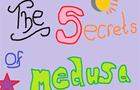 The Secrets of Medusa