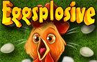 Eggsplosive
