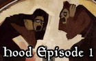 Hood Episode 1 by Hyptosis