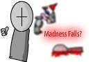 Madness Fails? by AX3L001
