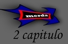 2 capitulo de merda by shadow-inc