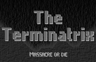 The Terminatrix by gamedose