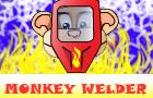 Monkey Welder