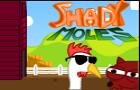 Shady Moles