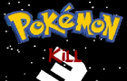 Pokemon Kill 3 by DeezNuttz