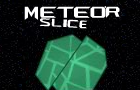 Meteor Slice by NPGames