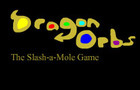 Dragon Orbs: slash a mole