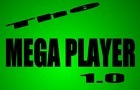 The Mega Player 1.0