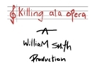 Killing ala Opera by Willieboi