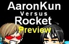AaronKun VS Rocket: Unfin