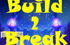 Build 2 Break