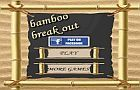 Bamboo Break Out