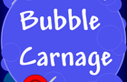 Bubble Carnage by ThreeThree