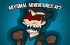 Abysmal Adventures #2