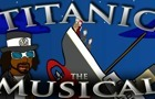 Titanic the Musical by loganhuguenyclark