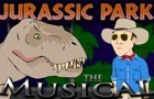 Jurassic Park the Musical by loganhuguenyclark
