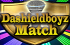 Dashieldboyz Match