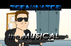 Terminator the Musical by loganhuguenyclark