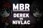 MBR: Derek vs Nivlac