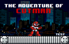 The Adventure of Cutman [Test Game]