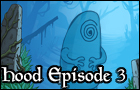 Hood Episode 3 by Hyptosis