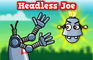Headless Joe