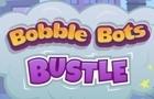 Bobble Bots Bustle!