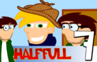 Half Full Episode 7 by TDK1987