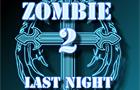 Zombie Last Night 2