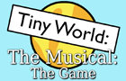 Tiny World: The Musical:  by pdyxs