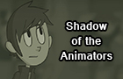 Shadow of the Animators by TerminalMontage