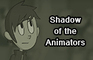 Shadow of the Animators