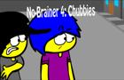 No-Brainer 4: Chubbies