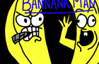 BannanaMan by Potatoman
