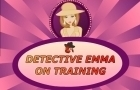 Detective Emma Training