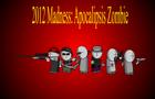 2012 Madness: apocalipsis
