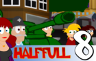 Half Full Episode 8 by TDK1987