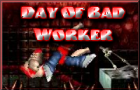 Day Of Bad Worker by Petrodiy