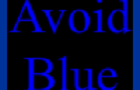 Avoid Blue